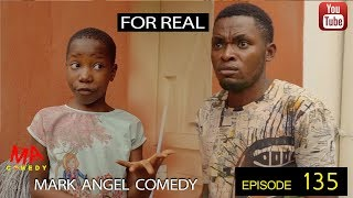 FOR REAL (Mark Angel Comedy) (Episode 135)