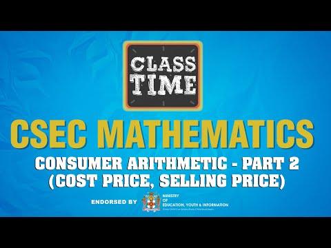 CSEC Mathematics - Consumer Arithmetic - Part 2 (Cost Price, Selling Price) - March 5 2021