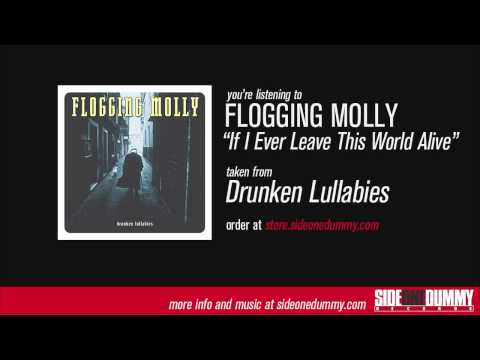 Flogging Molly  If I Ever Leave This World A