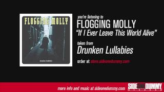 Flogging Molly - If I Ever Leave This World Alive YouTube Videos