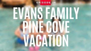 Evans Family Pine Cove Vacation | Jonathan Evans Vlog