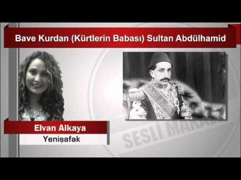 Elvan Alkaya  Bave Kurdan Kürtlerin Babası Sultan Abdülhamid
