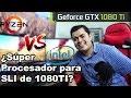 Super procesador Intel vs Ryzen para SLI de GTX 1080 TI