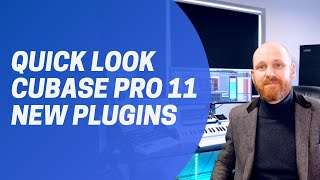 Cubase Pro 11 Quick Look at the New Plugins