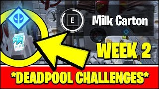 FIND DEADPOOL'S MILK CARTON LOCATION (Fortnite ALL DEADPOOL WEEK 2 Challenges)
