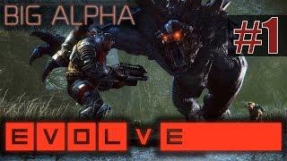 Evolve - Big Alpha [Gameplay-Геймплей]-  ч.1 - Охотник