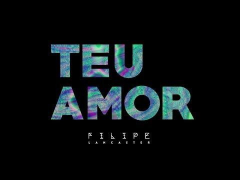 Filipe Lancaster - Teu Amor (Clipe Oficial)