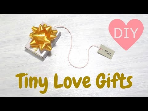 DIY Tiny Love Gifts | Surprise Gifts for Boyfriend or Girlfriend | Last Minute Present Ideas