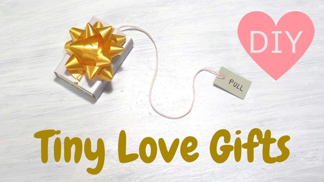 Tiny Love Gifts Diy Surprise Gifts For Girlfriend Boyfriend Small Gift Ideas By Fluffy Hedgehog Youtube