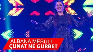 Albana Mesuli-Çunat ne Gurbet Tvk Show 2018 (Video 4K)