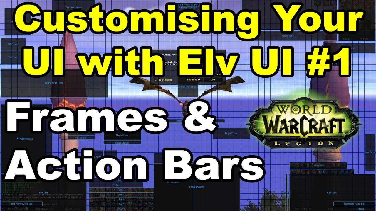 Using Elv UI part 1: Unit Frames and Action Bars
