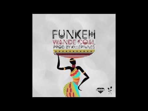 WANDE COAL (CLUB BANGER) - FUNKEH | OCTOBER 2017
