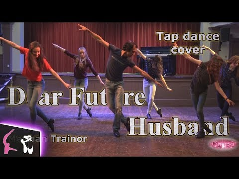 Meghan Trainor - Dear Future Husband Tap Dance Choreography Cirque-it