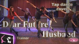 Meghan Trainor - Dear Future Husband Tap Dance Choreography Cirque-it