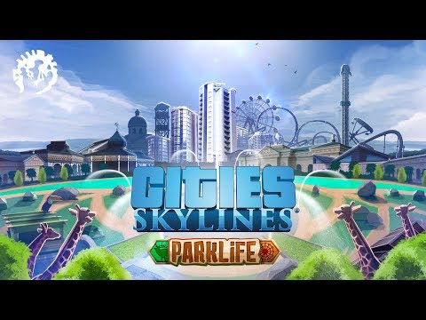 Cities: Skylines - Parklife Youtube Video