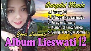 Album Dangdut : Cover Liswati 12 !! Lintang Ati, Juragan Empang