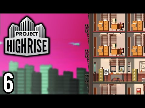 Project Highrise | Chair of DOOOOOM! (Lets Play Project Highrise / Gameplay ep 6)