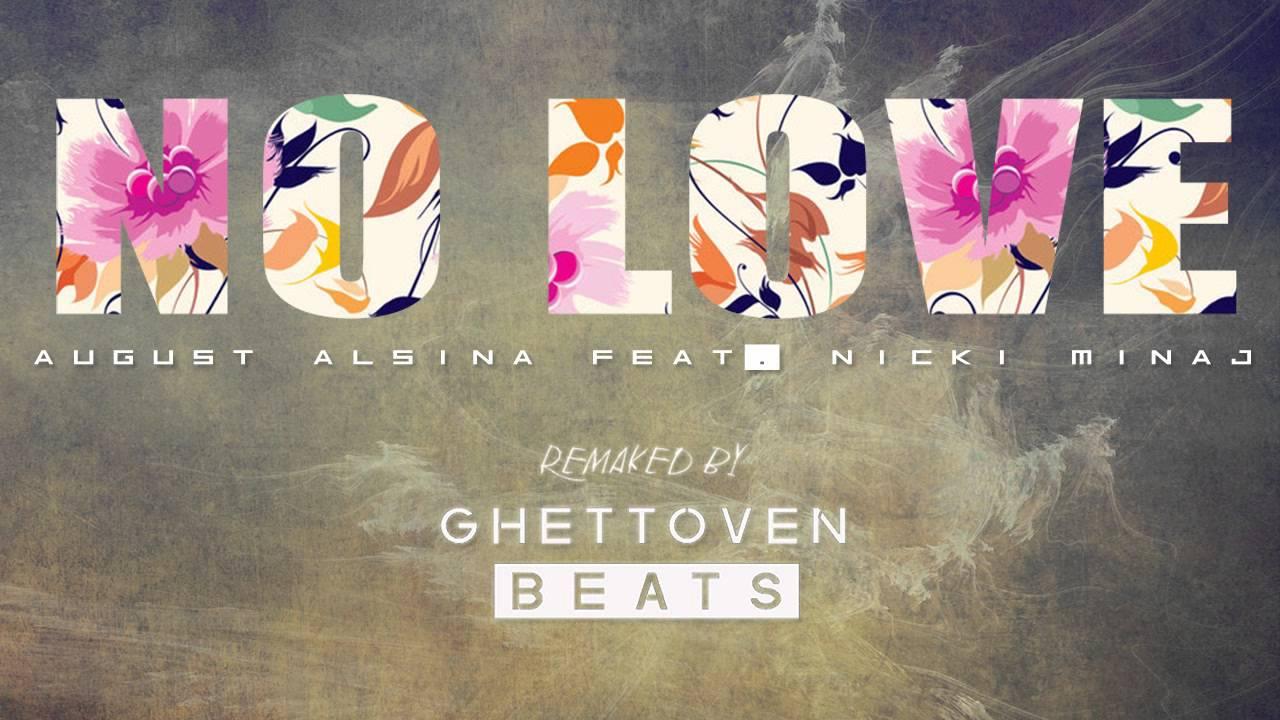 august-alsina-no-love-feat-nicki-minaj-instrumental-remake-by-ghettoven-beats-didalos-devantsacam