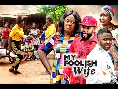 MY FOOLISH WIFE SEASON 1 - (New Movie)  2020 Latest Nigerian Nollywood Movie Full HD