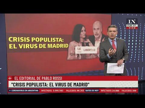 """""""Crisis populista: el virus de Madrid"""" - El editorial de Pablo Rossi"""