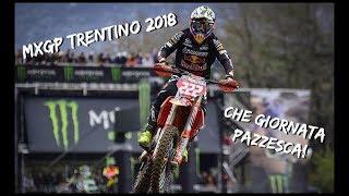 MXGP - GP del Trentino  2018   Che giornata pazzesca!
