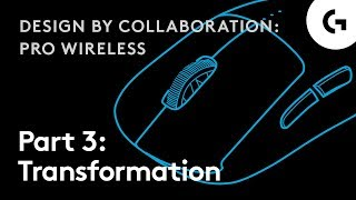 Design by Collaboration: PRO Wireless Gaming Mouse - Part 3: Transformation