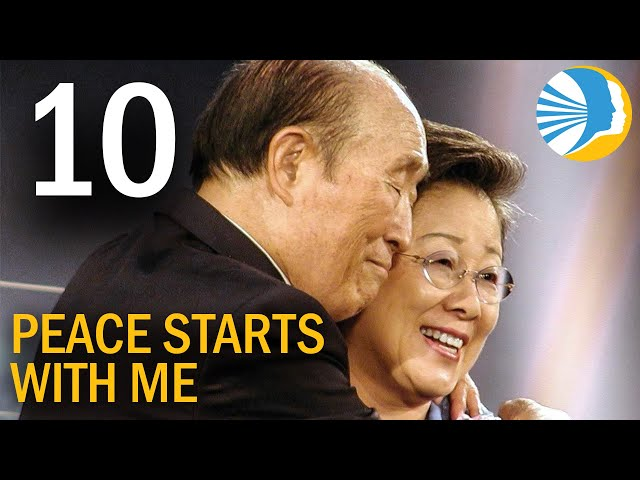 Peace Starts With Me Episode 10 - True Parents Are Truly God and Truly Human