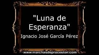 Luna de Esperanza - Ignacio José García Pérez [CT]