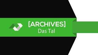 ★ENCORE PLUS #08★ Das Tal : Le Tutoriel (Version Alpha) [FR][GAMEPLAY][TEST] [Archives]