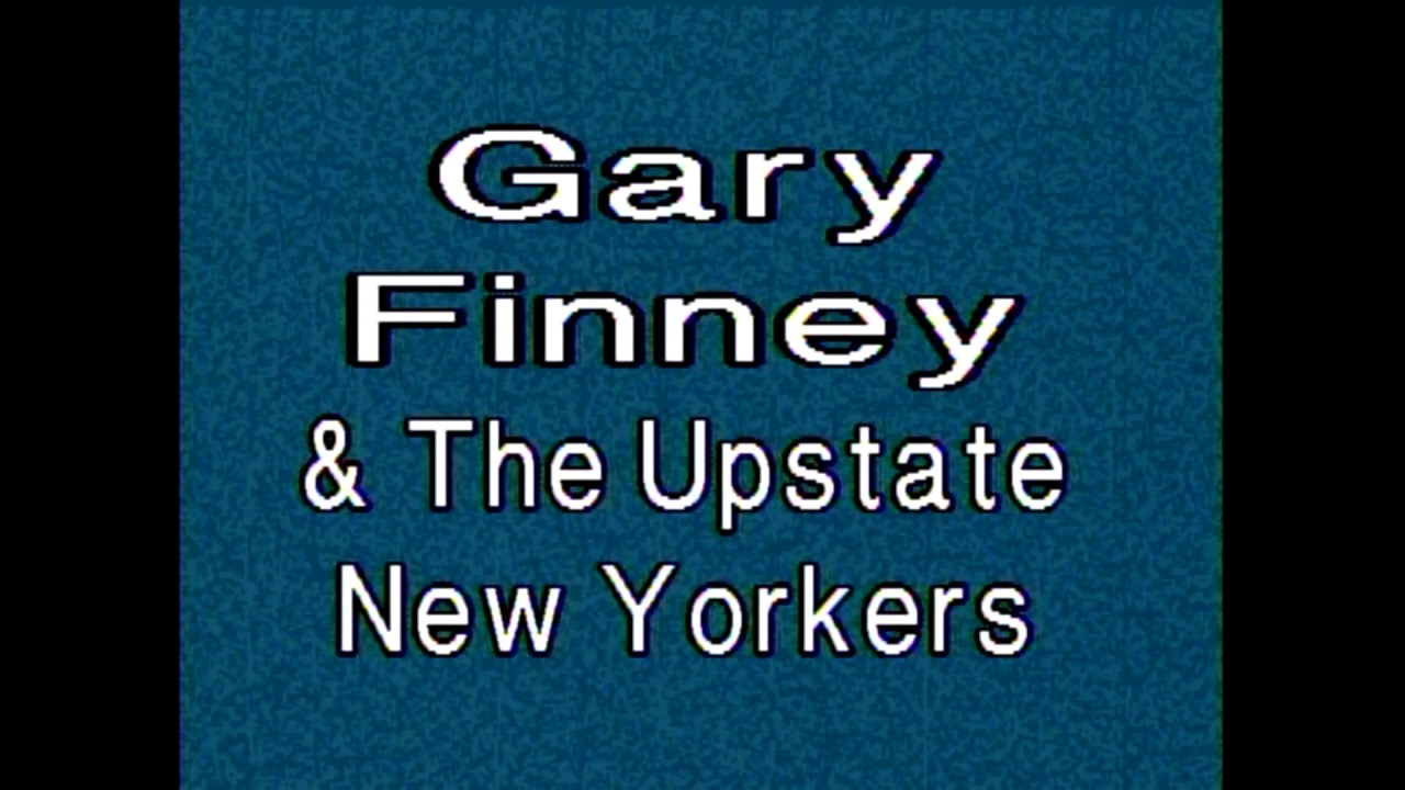 Gary Finney & the Upstate New Yorkers