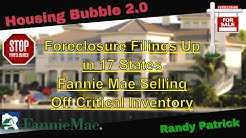 Housing Bubble 2.0 - Foreclosure Filings Up in 17 States - Fannie Mae Sells Off Critical Inventory