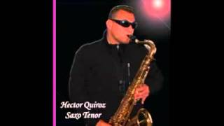 Hector Quiroz - Saxophone solo - Un-Break my heart