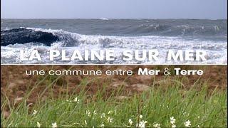 La Plaine sur Mer - Une commune entre Mer & Terre