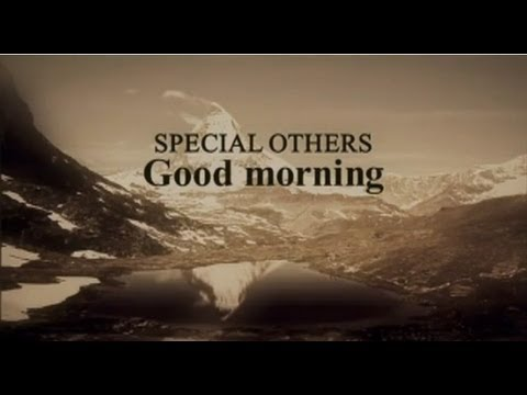 SPECIAL OTHERS - Good morning 【MUSIC VIDEO SHORT.】