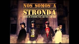Bonde da Stronda - Nós Somos A Stronda part. MC Fox & McMãe