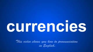 the correct pronunciation of currencies in English.