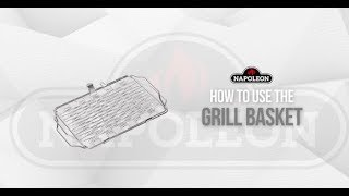 How to use a Napoleon Flexible Grill Basket