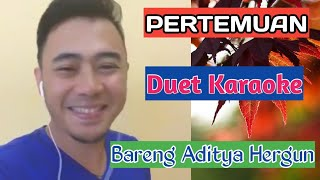 Download Pertemuan Karaoke Dangdut Duet Smule Aditnya Hergun