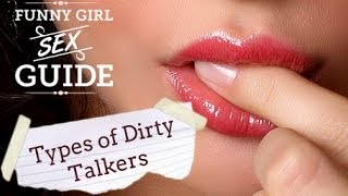 Types of Dirty Talkers During Sex: Funny Girl Sex Guide