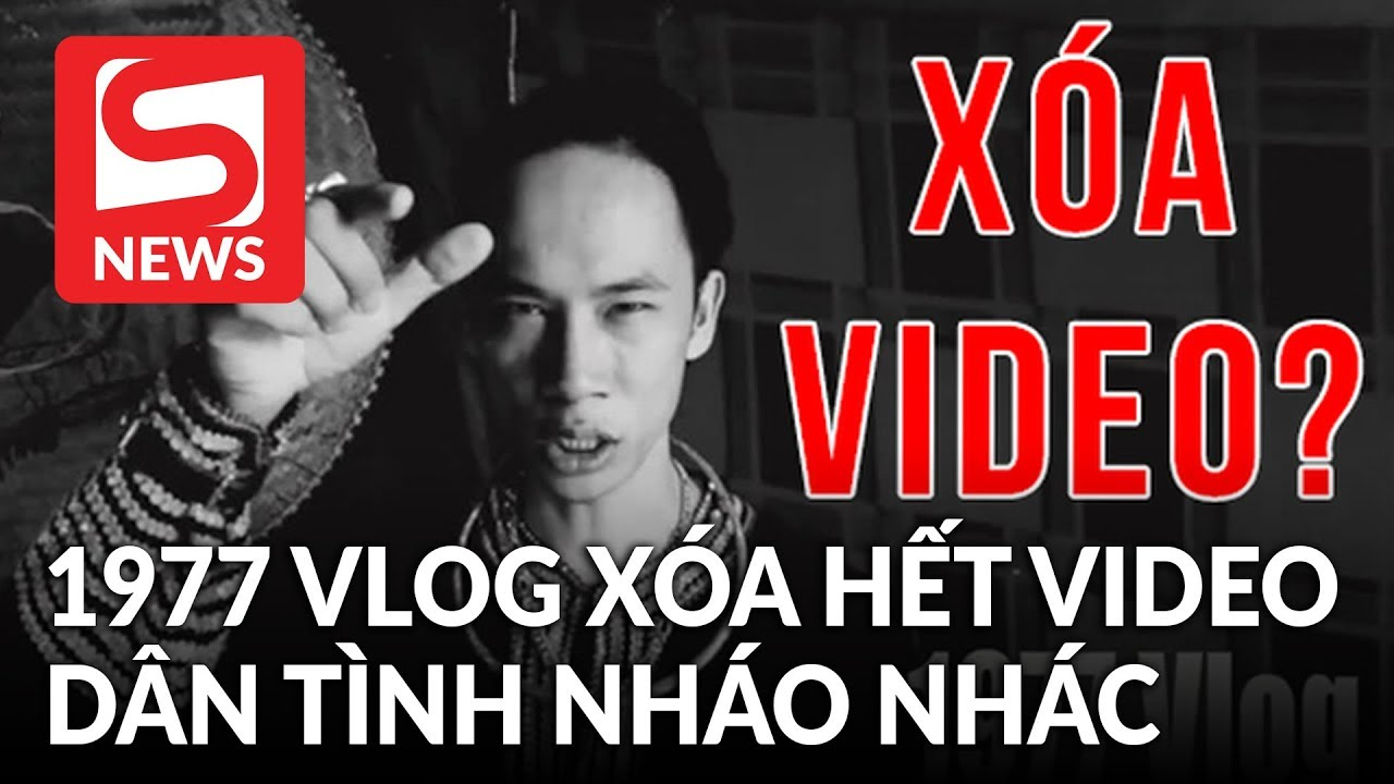 1977 Vlog xóa hết video, dân tình nháo nhác ngay trong đêm vì khó hiểu