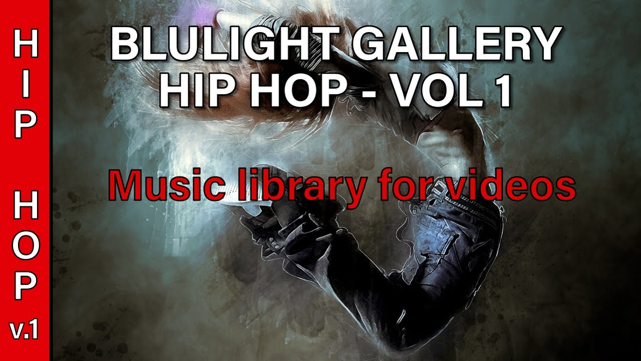 Hip Hop Vol 1 Best Music For Video Editing Youtube