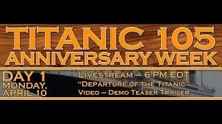 """Titanic 105 - """"Departure of the Titanic"""""""
