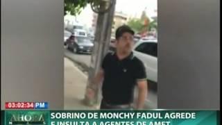 Sobrino de Monchy Fadul agrede e insulto a agentes de AMET