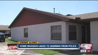 Home invasion leads to warning from police