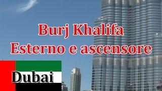 Burj Khalifa Dubai - Esterno e ascensore