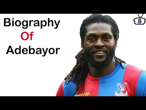 Biography of Emmanuel Adebayor,Origin,Career,Net worth,Clubs,Awards,Family
