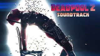 Deadpool 2 Soundtrack 7 - Holy Shit Balls