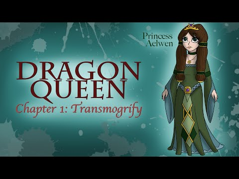 Dragon Queen: Chapter One: Transmogrify (A Fantasy Audiobook)