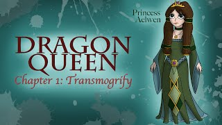 Dragon Queen: Chapter One: Transmogrify  (an Original Ink Rose Story)