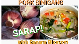 Pork sinigang with banana blossom  Sinigang na baboy na may puso ng saging